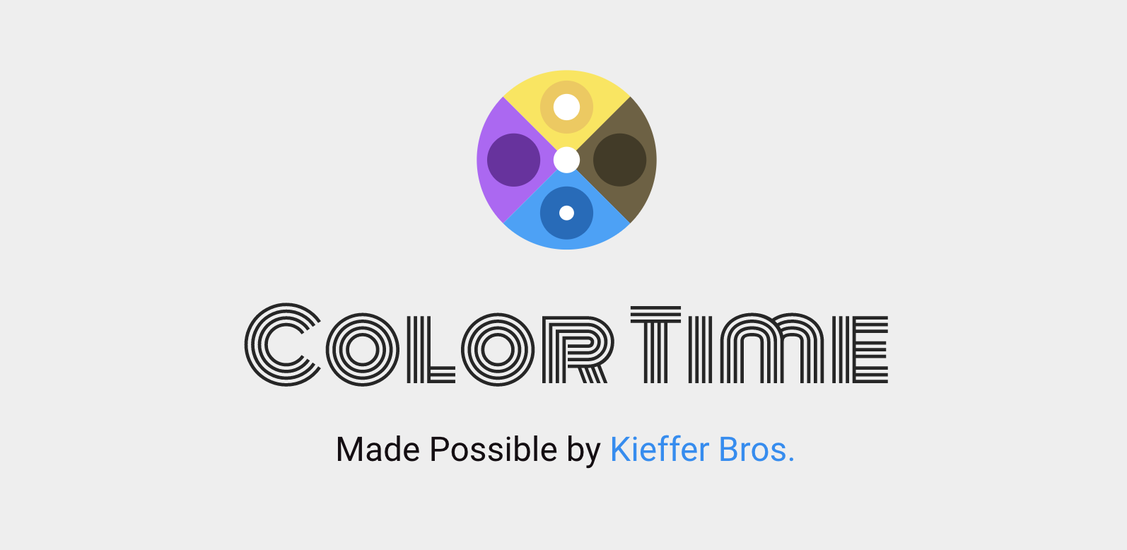 Color Time - Made by Kieffer Bros.